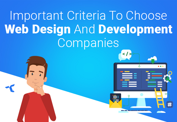 Important-Criteria-To-Choose-Web-Design-And-Development-Companies
